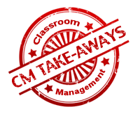 Classroom Management Take-Aways