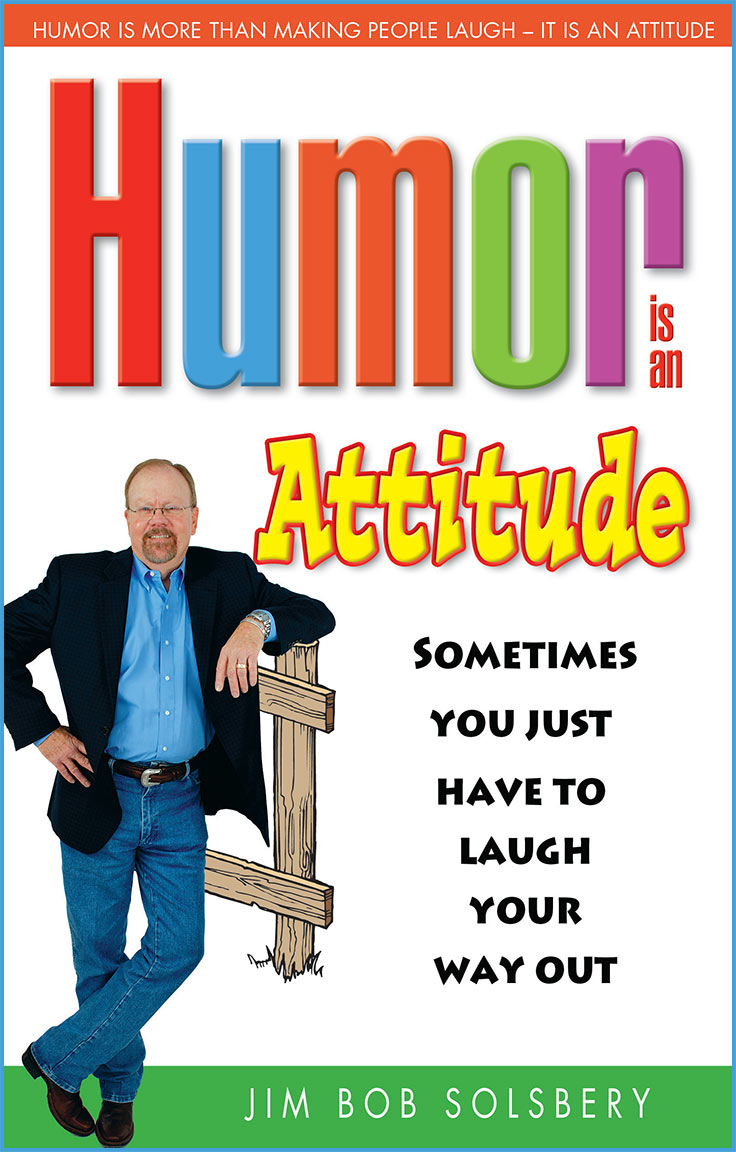 Humor is an Attitude-Sometimes You Just Have to Laugh Your Way Out